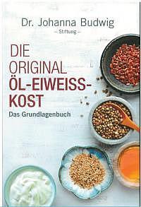 Die originale Öl-Eiweiss-Kost nach Dr. Johanna Budwig